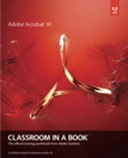 Adobe Acrobat XI Classroom in a Book ebook by Adobe Creative Team