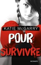 Pour survivre ebook by Katie McGarry