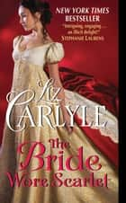 The Bride Wore Scarlet ebook by Liz Carlyle