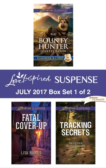 Harlequin Love Inspired Suspense July 2017 - Box Set 1 of 2 - Bounty Hunter\Fatal Cover-Up\Tracking Secrets ebook by Lynette Eason,Lisa Harris,Heather Woodhaven