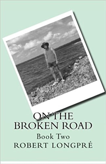 On The Broken Road - To a Magical Other ebook by Robert Longpré