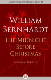 The Midnight Before Christmas: A Holiday Thriller - A Holiday Thriller ebook by William Bernhardt