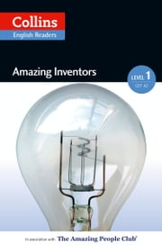 Amazing Inventors: A2 (Collins Amazing People ELT Readers) ebook by Silvia Tiberio,Fiona MacKenzie