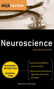 Deja Review Neuroscience, Second Edition ebook by Matthew Tremblay