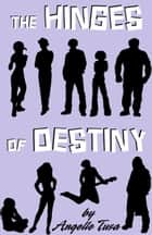 The Hinges of Destiny Volume 4: Dissolution ebook by Angelle Tusa