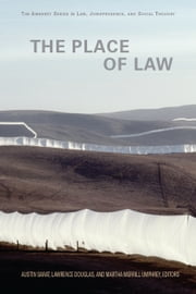 The Place of Law ebook by Austin Sarat,Lawrence Douglas,Martha Umphrey