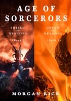 Age of the Sorcerers Bundle: Shield of Dragons (#7) and Dream of Dragons (#8) ebook by