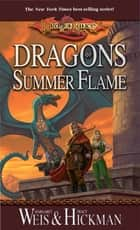 Dragons of Summer Flame ebook by Tracy Hickman,Margaret Weis