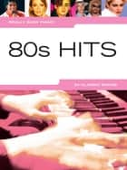 Really Easy Piano: 80s Hits ebook by Wise Publications