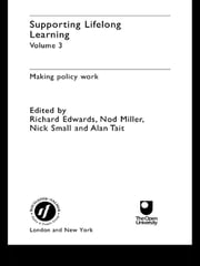 Supporting Lifelong Learning - Volume III: Making Policy Work ebook by Richard Edwards,Nod Miller,Nick Small,Alan Tait