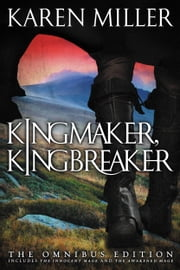 Kingmaker, Kingbreaker - The Omnibus Edition ebook by Karen Miller