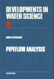Pipeflow Analysis ebook by Stephenson, D.J.