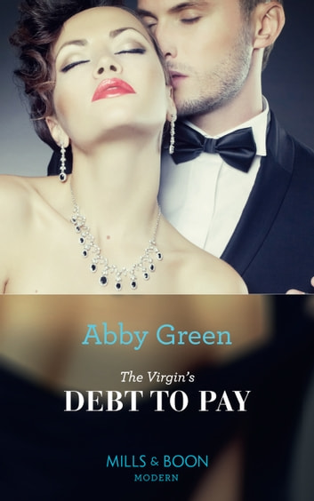 The Virgin's Debt To Pay (Mills & Boon Modern) 電子書籍 by Abby Green