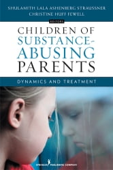 Children of Substance-Abusing Parents - Dynamics and Treatment ebook by