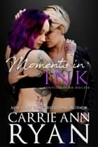 Moments in Ink - Montgomery Ink: Boulder ebook by Carrie Ann Ryan