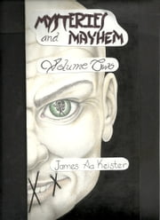 Mystery and Mayhem volume two ebook by James Aa. Keister