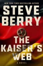 The Kaiser's Web ebook by Steve Berry