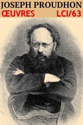 Pierre-Joseph Proudhon - Oeuvres - lci-63 ebook by Pierre-Joseph Proudhon