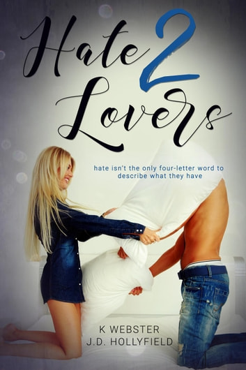 Hate 2 Lovers - 2 Lovers, #2 ebook by J.D. Hollyfield,K Webster