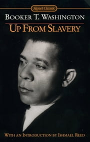 Up from Slavery ebook by Booker T. Washington,Ishmael Reed