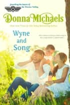 Wyne and Song - Citizen Soldier Series, #3 ebook by Donna Michaels