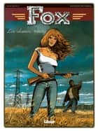 Fox - Tome 07 - Los Alamos, Trinity ebook by Jean Dufaux, Jean-François Charles