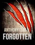 Forgotten ebook by Anthony Izzo