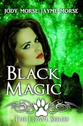 Black Magic (Howl #4) ebook by Jayme Morse