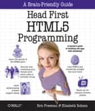 Head First HTML5 Programming - Building Web Apps with JavaScript ebook by Eric Freeman, Elisabeth Robson