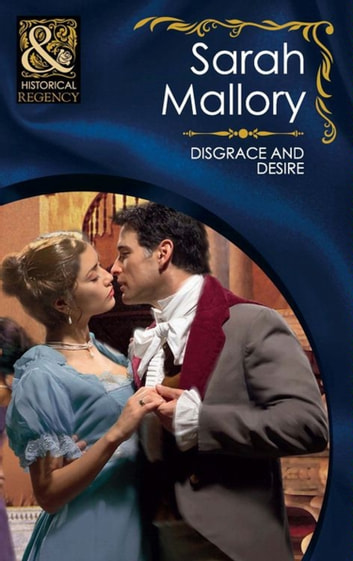 Disgrace and Desire (Mills & Boon Historical) eBook by Sarah Mallory