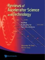 Reviews of Accelerator Science and Technology - Volume 6: Accelerators for High Intensity Beams ebook by Alexander W Chao, Weiren Chou