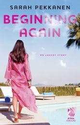 Beginning Again - An eShort Story ebook by Sarah Pekkanen