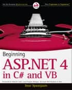 Beginning ASP.NET 4 - in C# and VB ebook by Imar Spaanjaars