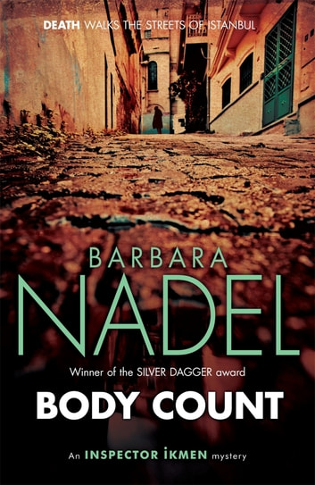Body Count (Inspector Ikmen Mystery 16) - A chilling murder mystery on the dark streets of Istanbul ebook by Barbara Nadel