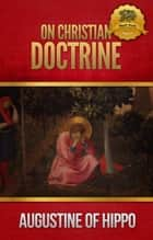 On Christian Doctrine ebook by St. Augustine, Wyatt North