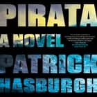 Pirata - A Novel audiobook by Patrick Hasburgh