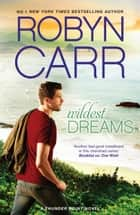 Wildest Dreams 電子書籍 by Robyn Carr