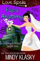 Fae's Anatomy ebook by Mindy Klasky, Love Spells