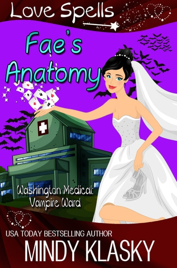 Fae's Anatomy ebook by Mindy Klasky,Love Spells