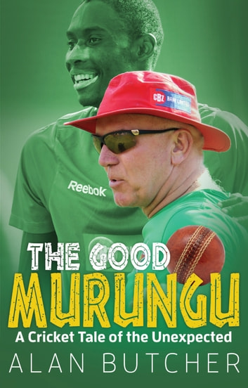 The Good Murungu? - A Cricket Tale of the Unexpected ebook by Alan Butcher