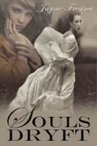 Souls Dryft ebook by Jayne Fresina