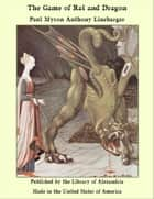 The Game of Rat and Dragon ebook by Paul Myron Anthony Linebarger