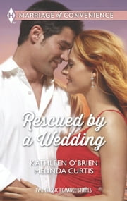 Rescued by a Wedding - An Anthology ebook by Kathleen O'Brien, Melinda Curtis