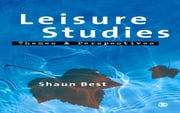 Leisure Studies - Themes and Perspectives ebook by Shaun Best