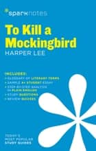 To Kill a Mockingbird SparkNotes Literature Guide ebook by SparkNotes