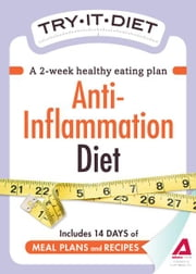 Try-It Diet - Anti-Inflammation Diet: A two-week healthy eating plan ebook by Adams Media
