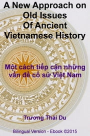 A New Approach on Old Issues Of Ancient Vietnamese History ebook by Trương Thái Du