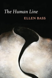 The Human Line ebook by Ellen Bass