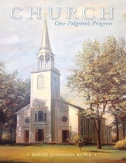 Church: One Pilgrim's Progress ebook by David Rowe