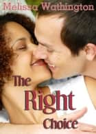 The Right Choice ebook by Melissa Wathington
